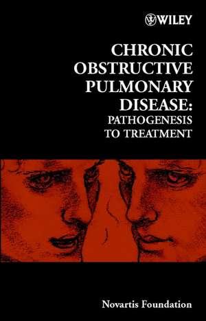 Chronic Obstructive Pulmonary Disease: Pathogenesis to Treatment de Derek J. Chadwick