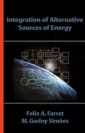 Integration of Alternative Sources of Energy de Felix A. Farret