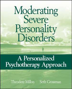 Moderating Severe Personality Disorders