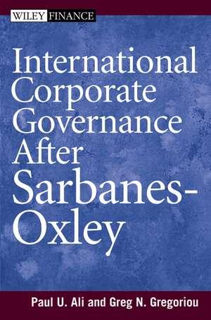 International Corporate Governance After Sarbanes–Oxley de Paul Ali