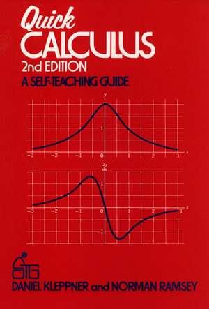 Quick Calculus: A Self–Teaching Guide de Daniel Kleppner