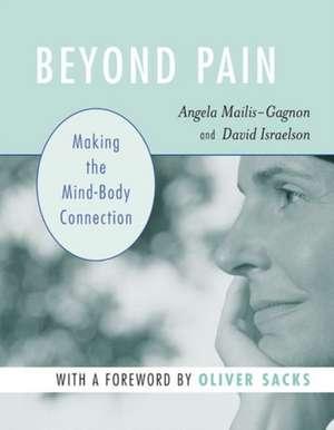 Beyond Pain: Making the Mind-Body Connection de Dr. Angela Mailis-Gagnon M.D.