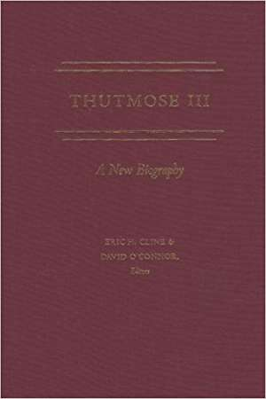 Thutmose III: A New Biography de Eric H. Cline