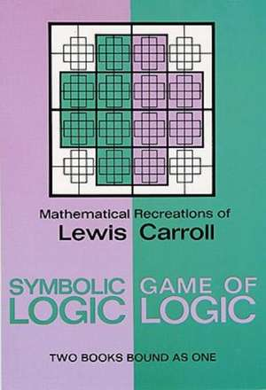 Symbolic Logic and the Game of Logic de Lewis Carroll