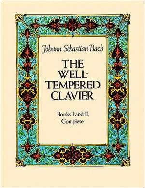 The Well-Tempered Clavier:  Books I and II, Complete de Johann Sebastian Bach