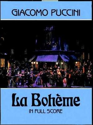 La Boheme in Full Score de Giacomo Puccini