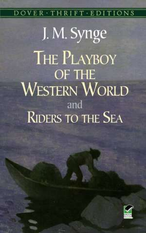 The Playboy of the Western World and Riders to the Sea de J M Synge