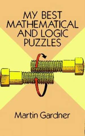 My Best Mathematical and Logic Puzzles imagine