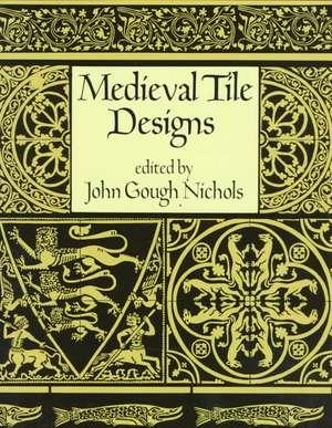 Medieval Tile Designs de John G. Nichols
