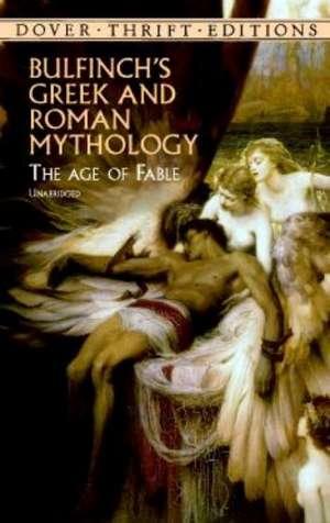 Bulfinchs Greek and Roman Muthology:  The Age of Fable de Thomas Bulfinch