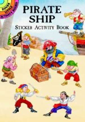 Pirate Ship Sticker Activity Book [With Stickers] de Steven James Petruccio