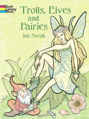 Trolls, Elves and Fairies Coloring Book de Jan Sovak