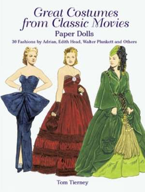 Great Costumes from Classic Movies Paper Dolls:  30 Fashions by Adrian, Edith Head, Walter Plunkett and Others de  Tom Tierney