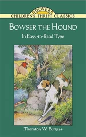 Bowser the Hound de Thornton W. Burgess