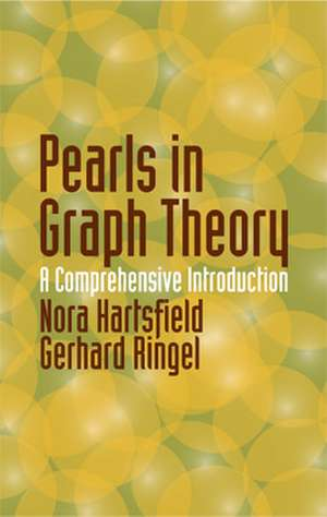 Pearls in Graph Theory:  A Comprehensive Introduction de Nora Hartsfield