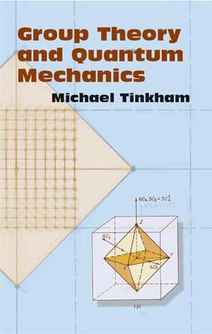 Group Theory and Quantum Mechanics de Michael Tinkham