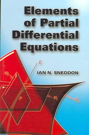 Elements of Partial Differential Equations de Ian Naismith Sneddon