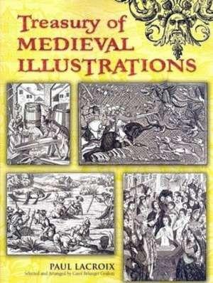 Treasury of Medieval Illustrations de Paul LaCroix