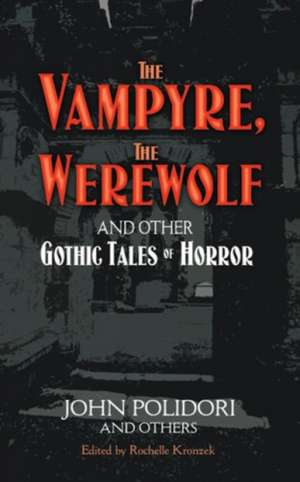 Vampyre  The Werewolf And Other Gothic Tales Of Horror