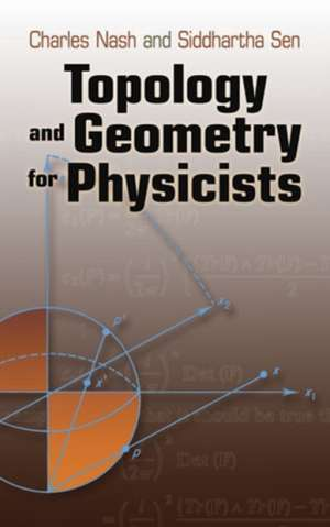 Topology and Geometry for Physicists:  From Robespierre to Osama bin Laden de Charles Nash