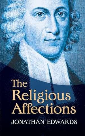 The Religious Affections de Jonathan Edwards