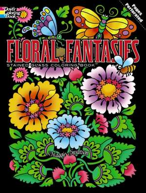 Floral Fantasies Stained Glass Coloring Book de Maggie Swanson
