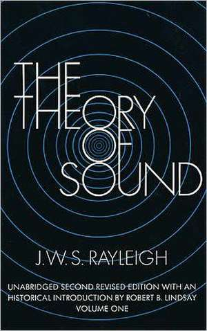 The Theory of Sound, Volume One de Strutt Rayleigh