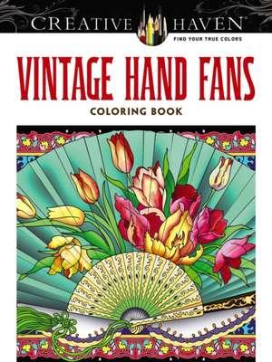 Creative Haven Vintage Hand Fans Coloring Book de Marty Noble