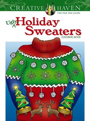 Creative Haven Ugly Holiday Sweaters Coloring Book imagine