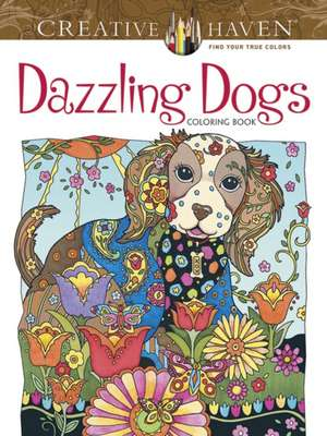 Creative Haven Dazzling Dogs Coloring Book imagine