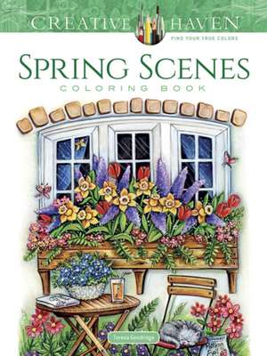 Creative Haven Spring Scenes Coloring Book de Teresa Goodridge