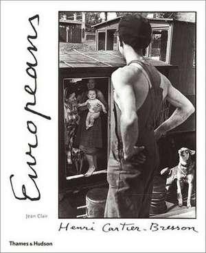 Henri Cartier-Bresson: Europeans de Jean Clair