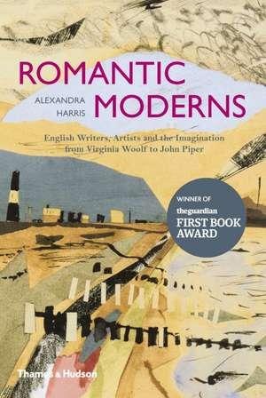 Romantic Moderns de Alexandra Harris