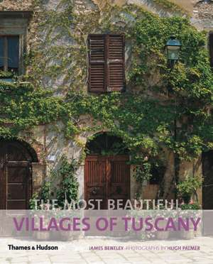 The Most Beautiful Villages of Tuscany de James Bentley