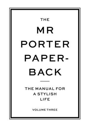 The MR Porter Paperback:  The Manual for a Stylish Life de Jeremy Langmead