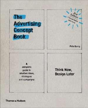 The Advertising Concept Book de Pete Barry