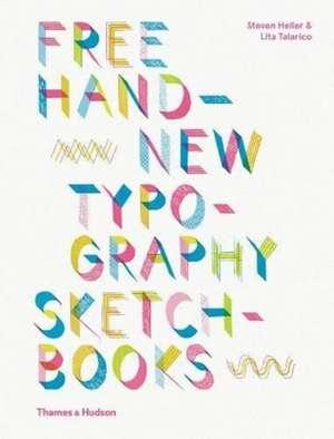 Free Hand New Typography Sketchbooks de Steven Heller