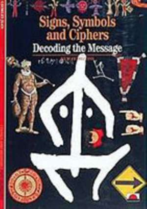 Signs, Symbols and Ciphers de Georges Jean