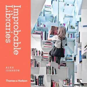 Johnson, A: Improbable Libraries imagine