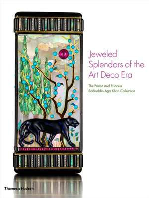 Jeweled Splendors of the Art Deco Era: The Prince and Princess Sadruddin Aga Khan Collection de Catherine Aga Khan