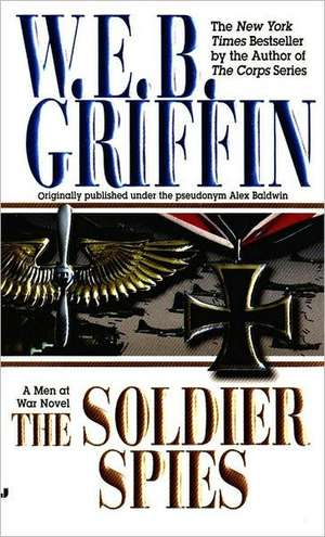 The Soldier Spies de W. E. B. Griffin
