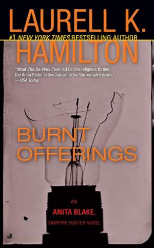 Burnt Offerings:  An Anita Blake, Vampire Hunter Novel de Laurell K. Hamilton