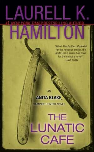 The Lunatic Cafe de Laurell K. Hamilton