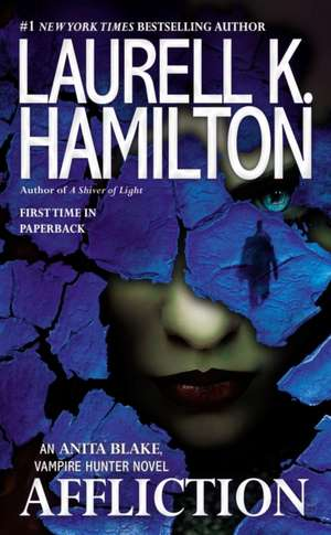 Affliction de Laurell K. Hamilton