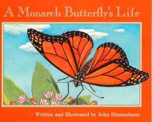 A Monarch Butterfly's Life de John Himmelman