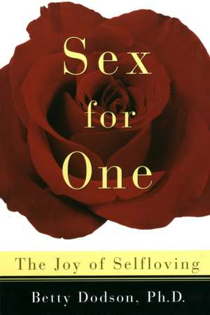 Sex for One:  The Joy of Selfloving de Betty Dodson