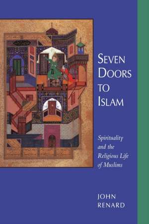 Seven Doors to Islam – Spirituality & the Religious Life of Muslims (Paper) de John Renard