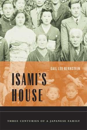 Isami′s House – Three Centuries of a Japanese Family de Gail Lee Bernstein