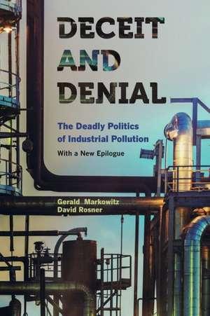 Deceit and Denial – The Deadly Politics of Industrial Pollution 2e de Gerald Markowitz