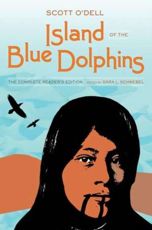 Island of the Blue Dolphins – The Complete Reader`s Edition